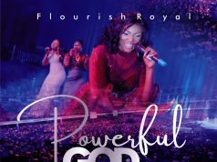 Flourish Royal PowerfulGod Video