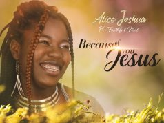 Alice Joshua Because Of Me Jesus