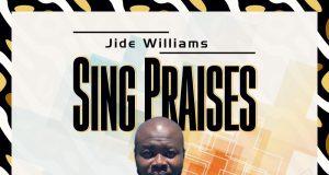 Jide Williams Sing Praises