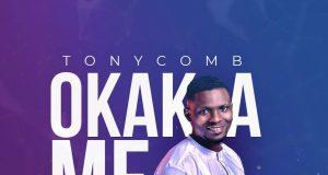 Tonycomb Okaka Me