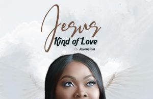 Joyouslola Jesus Kind Of Love