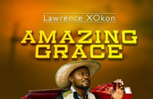 Lawrence XOkon Amazing Grace