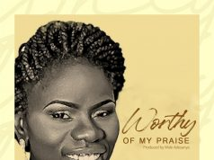 Kemi Martins Worthy of My Praise