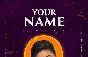 Favour Uzo Your Name