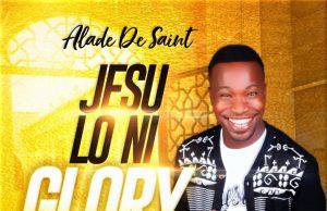 Alade De Saint Jesu Loni Glory