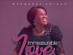 Margaret Anizor Immeasurable Love