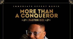 Pastor Ozi More Than A Conqueror