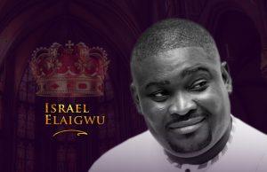 Israel Elaigwu You Reign