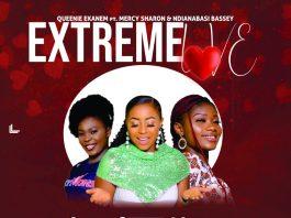 Queenie Ekanem Extreme Love