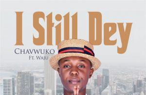 Chavwuko I Still Dey