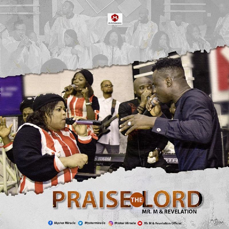 Mr M Revelation Praise The Lord