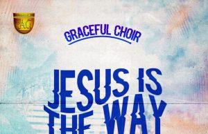Graceful Choir Jesus is the Way