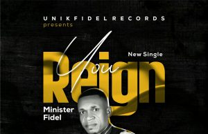 Minister Fidel You Reign