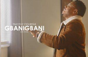 Timothy Oduremi Gbanigbani Video