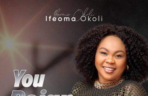 Ifeoma Okolie You Reign