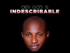 Owie Abutu Our God Is Indescribable