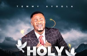 Temmy Ayoola Holy Spirit