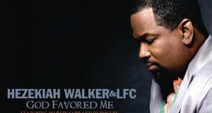 Hezekiah Walker God Favored Me