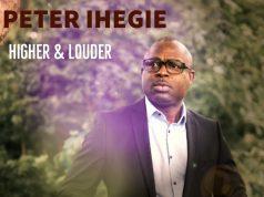 Peter Ihegie Higher and Louder