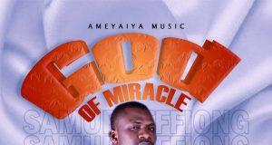 Samuel Effiong God of Miracle