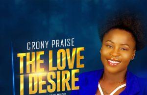 Crony Praise The Love I Desire