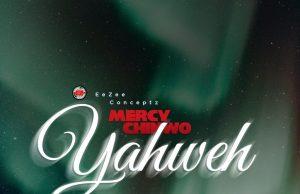 Mercy Chinwo Yahweh