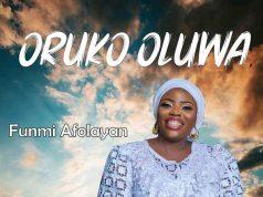 Funmi Afolayan Oruko Oluwa