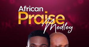 Progress Effiong African Praise Medley