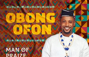 Man of Praize Obong Ofon