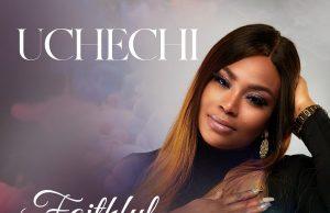 Uchechi Faithful Father