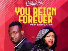 Mr M & Revelation You Reign Forever