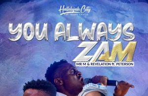 Mr. M & Revelation You Always Zam