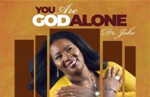 Dr Joke You Are God Alone